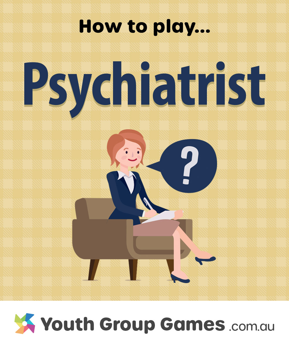 Psychiatrist Youth Group Games