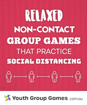 Relaxed non-contact games that practice social distancing
